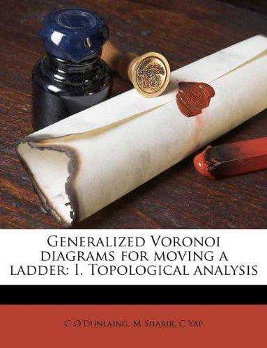 Generalized Voronoi diagrams for moving a ladder: I. Topological analysis